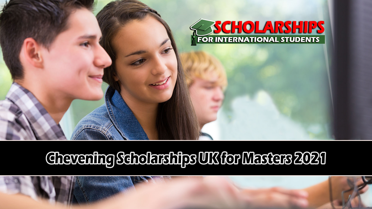 Fully Funded Chevening Scholarships UK 2021 for Masters Degree to work and study in uk for international students