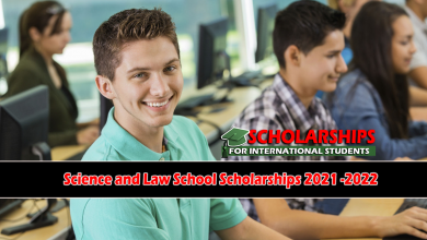 Science and Law School Scholarships 2021 -2022 for International students to work and study abroad
